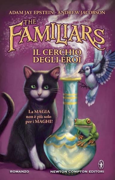the familiars-il terzo libro della saga:il cerchio degli eroi