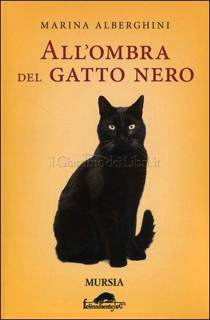 All'ombra del gatto Nero- Marina  Alberghini