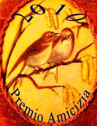 Premio amicizia 2010 offerto  da  Paola e Pallina